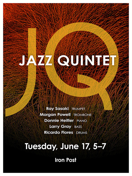 Jazz Quintet, Ray Sasaki Trumpet, Morgan Powell Trombone, Donne Heitler Piano, Larry Gray Bass, Ricardo Flores Drums, Tuesday, June 17, 5-7, Iron Post