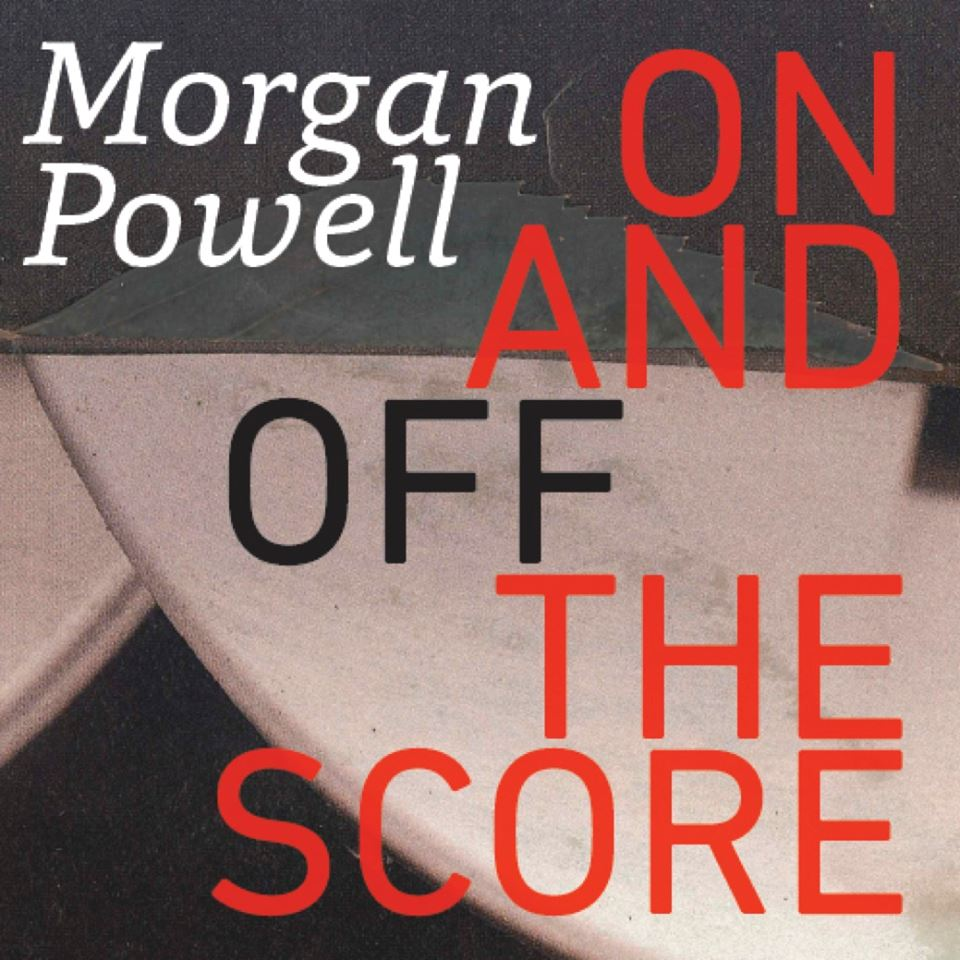 Morgan Powell's <em>ON AND OFF THE SCORE</em>